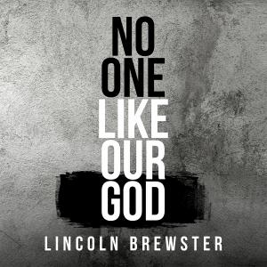 No One Like Our God by Lincoln Brewster Chords and Sheet Music