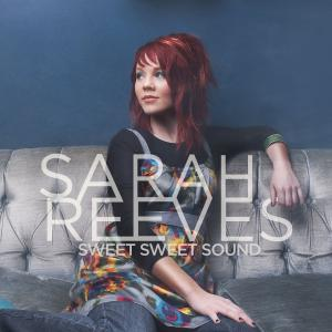 Sweet Sweet Sound by Sarah Reeves Chords and Sheet Music