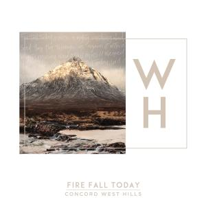 Fire Fall Today by Concord West Hills Chords and Sheet Music