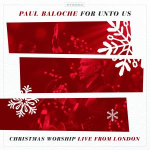 For Unto Us - Christmas Worship Live From London