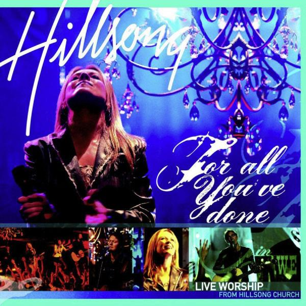 Hillsong Worship sheet music from the album For All You've Done