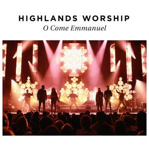 O Come Emmanuel by Highlands Worship Chords and Sheet Music