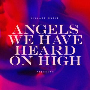 Angels We Have Heard on High by Village Worship Chords and Sheet Music