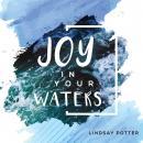 Joy In Your Waters