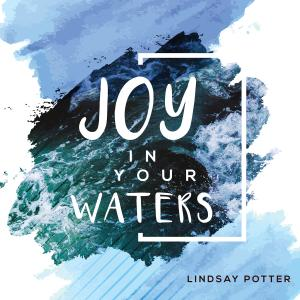 Joy In Your Waters by Lindsay Potter Chords and Sheet Music