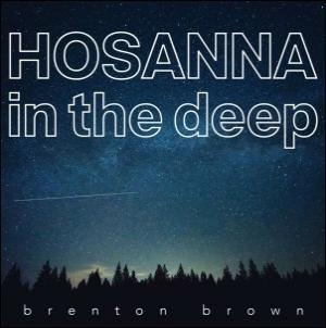 Hosanna In The Deep by Brenton Brown Chords and Sheet Music