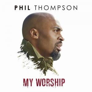 My Worship by Phil Thompson Chords and Sheet Music