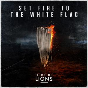 Set Fire To The White Flag by Dustin Smith, Here Be Lions Chords and Sheet Music