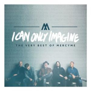 I Can Only Imagine (The Movie Session) by MercyMe Chords and Sheet Music