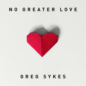No Greater Love (How Marvelous) by Greg Sykes Chords and Sheet Music