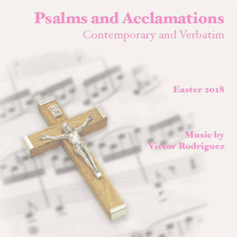 Psalms And Acclamations: Easter 2018