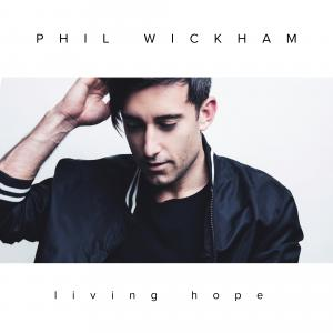 Living Hope by Phil Wickham Chords and Sheet Music