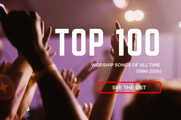 Top 100 Worship Songs Of All Time (1998-2018) | PraiseCharts