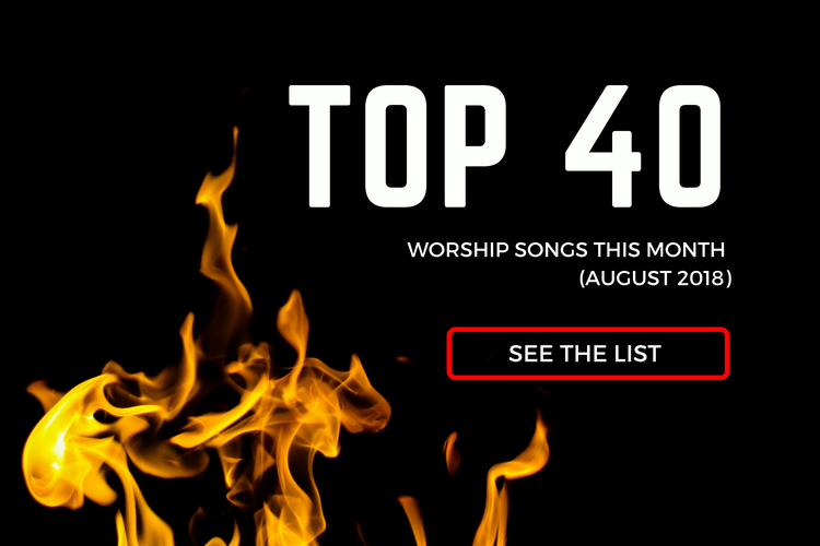 Top 40 Worship Songs This Month (August 2018) | PraiseCharts