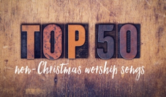 Top 50 non christmas worship
