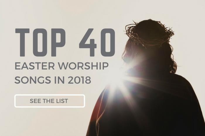 Top 40 Easter Worship Songs In 2018 | PraiseCharts