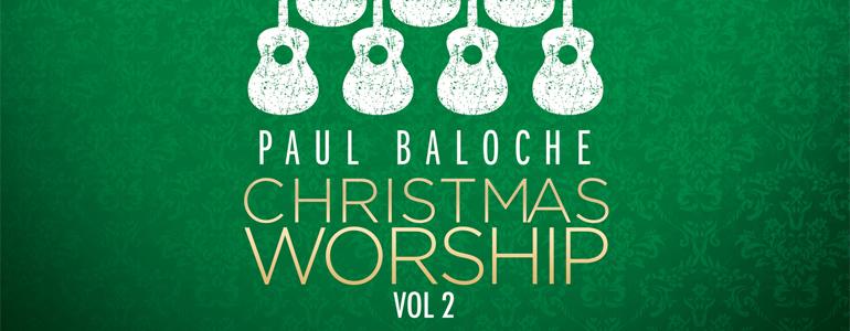 PraiseCharts | Paul Baloche Christmas Worship 2