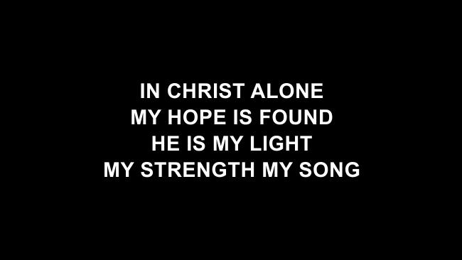 In Christ Alone Lyric Slides (Travis Cottrell)