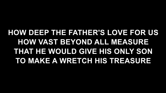 How Deep The Father's Love For Us Lyric Slides (Stuart Townend)