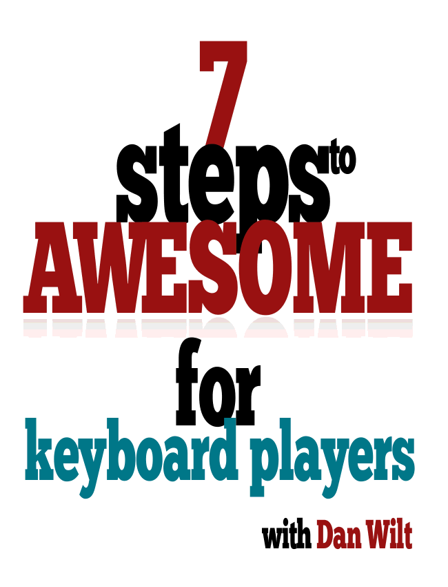 7 Steps To Awesome For Keyboard Players eBook (Dan Wilt / WorshipTraining)
