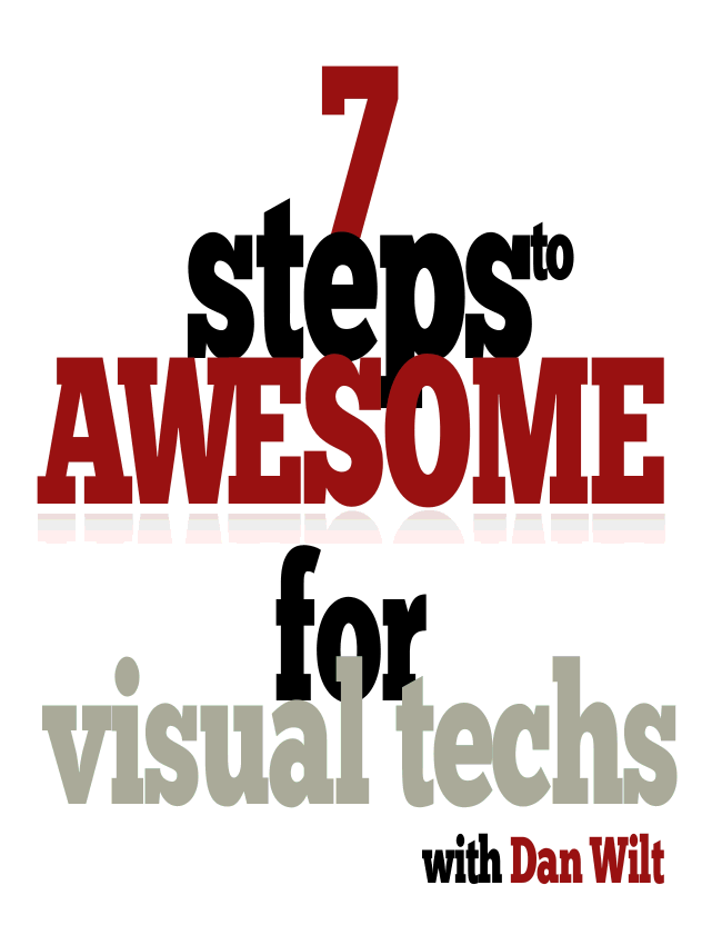 7 Steps To Awesome For Visual Techs eBook (Dan Wilt / WorshipTraining)