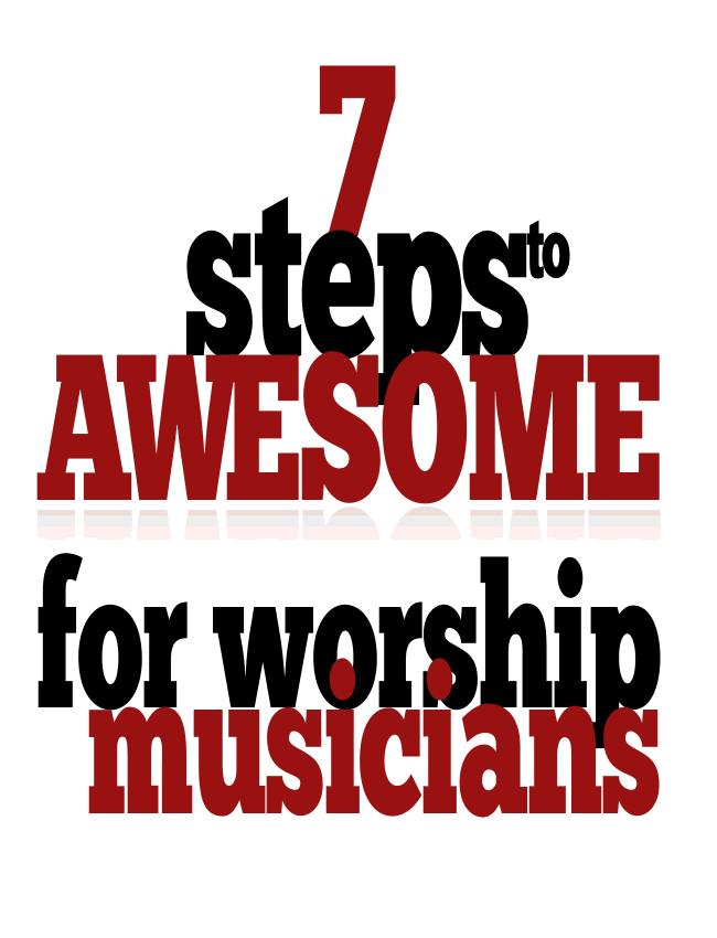 7 Steps To Awesome For Worship Teams Bundle eBook (Dan Wilt / WorshipTraining)