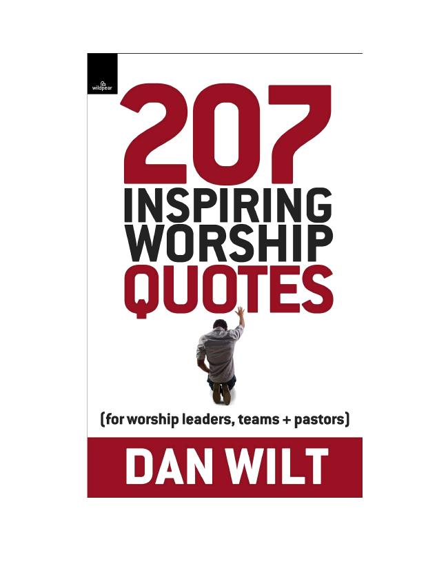 207 Inspiring Worship Quotes eBook (Dan Wilt / WorshipTraining)
