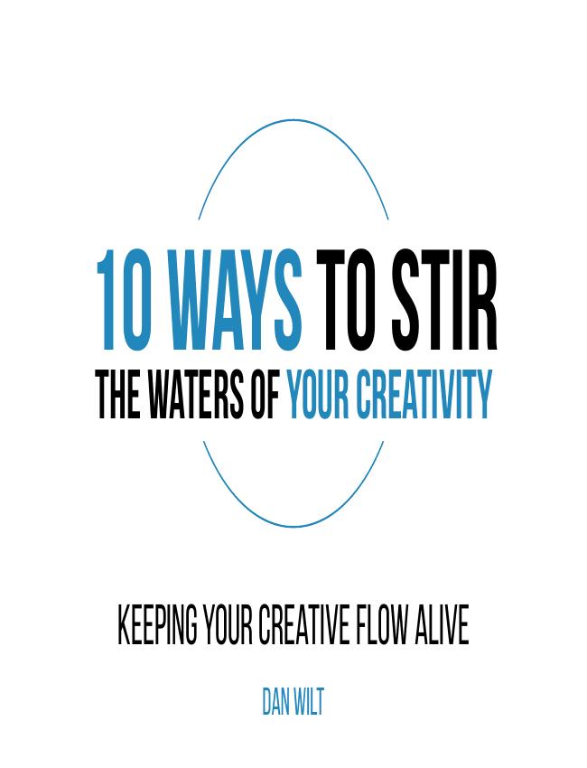 10 Ways To Stir The Waters Of Your Creativity eBook (Dan Wilt / WorshipTraining)